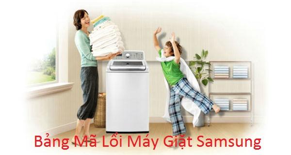 Tổng hợp bảng mã lỗi máy giặt samsung và cách khắc phục